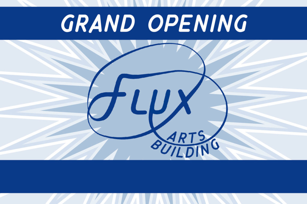 Flux Arts Building Grand Opening
